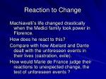 reaction to change