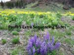 paula s extra sequencing slides