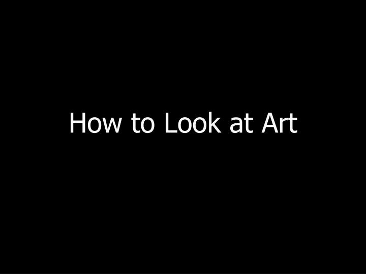 how to look at art n.