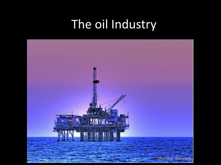 the oil industry n.