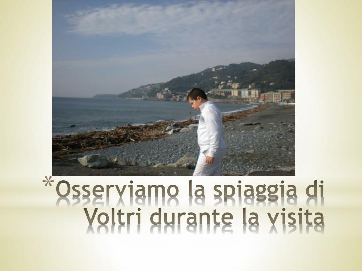 Osserviamo la spiaggia di Voltri durante la visita