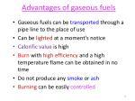advantages of gaseous fuels