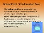 boiling point condensation point