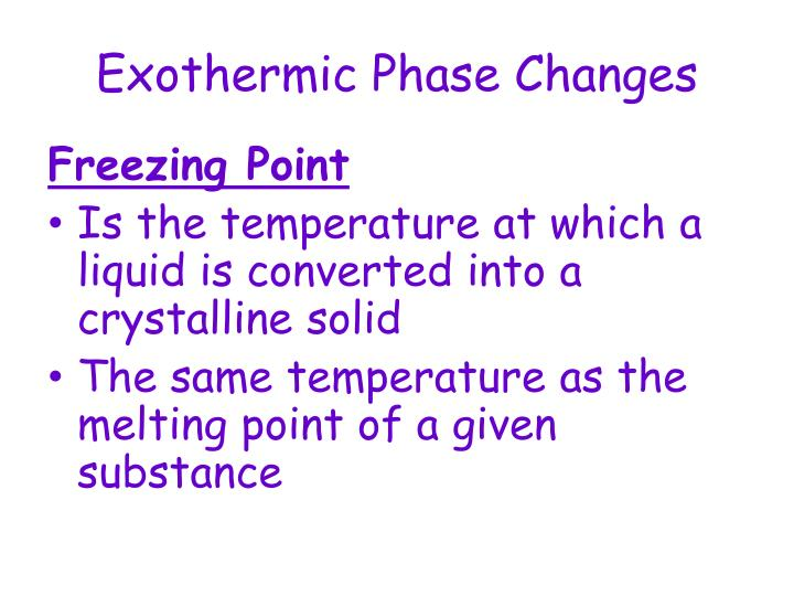 Exothermic Phase Changes