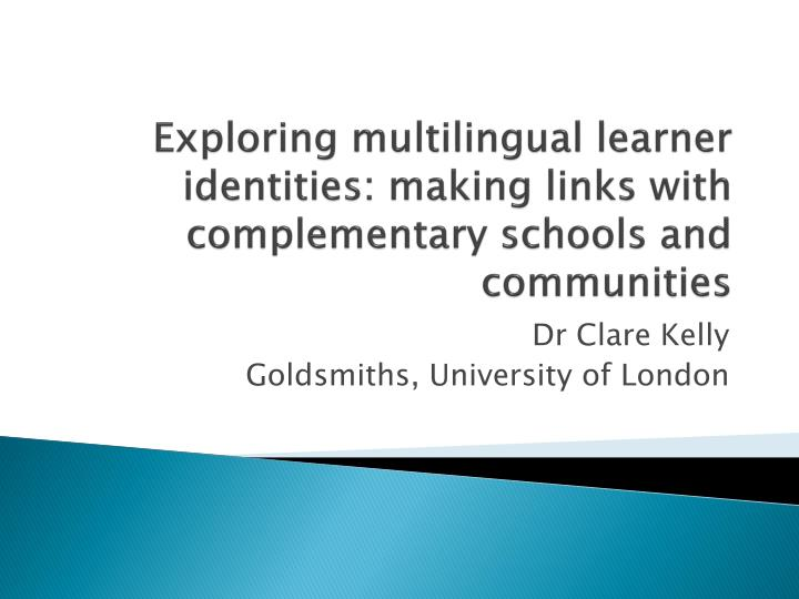 exploring multilingual learner identities making links with complementary schools and communities n.