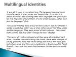 m ultilingual identities