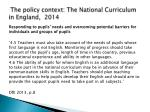 the policy context the national curriculum in england 2014