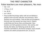 the first character false teachers are men pleasers yes men