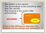 what is the difference between the system surroundings and universe