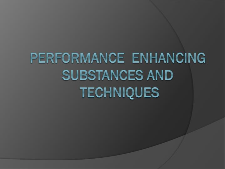 performance enhancing substances and techniques n.