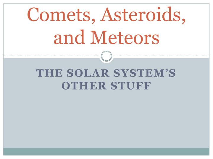 comets asteroids and meteors n.