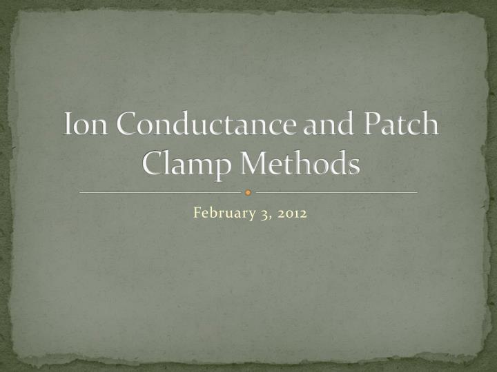 ion conductance and patch clamp methods n.
