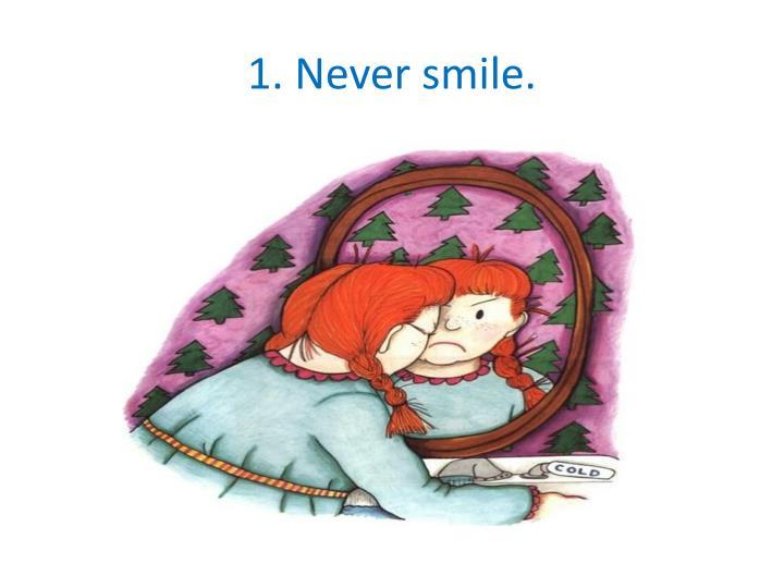 1 never smile