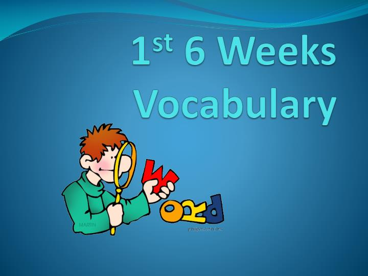 1 st 6 weeks vocabulary n.