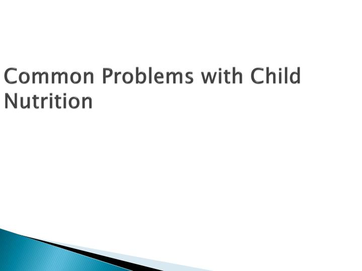 common problems with child nutrition n.