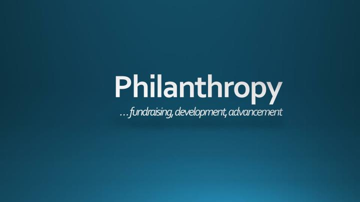 philanthropy fundraising development advancement n.