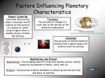 factors influencing planetary characteristics