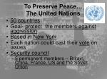 to preserve peace the united nations