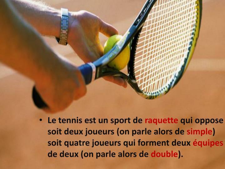 Le tennis est un sport de