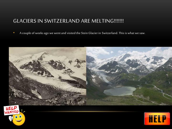 Glaciers in Switzerland Are Melting!!!!!!!