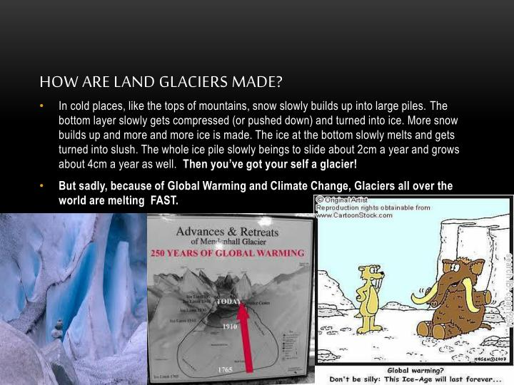 How are Land Glaciers Made?