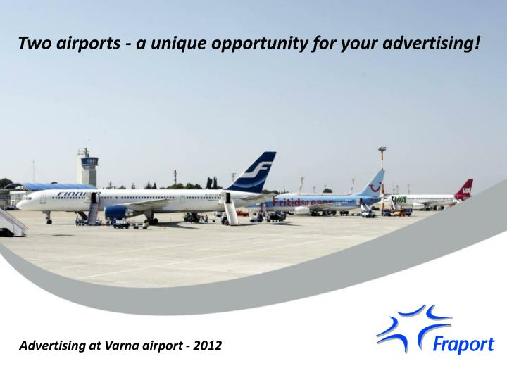 Two airports - a unique opportunity for your