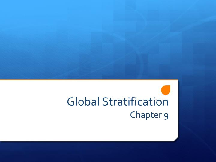 global stratification chapter 9 n.