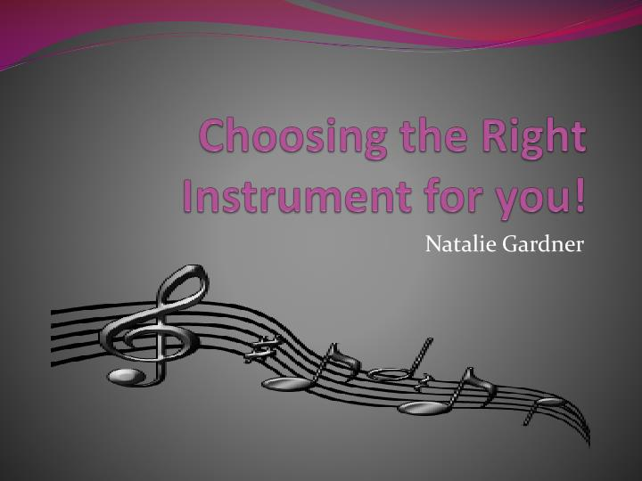 choosing the right instrument for you n.