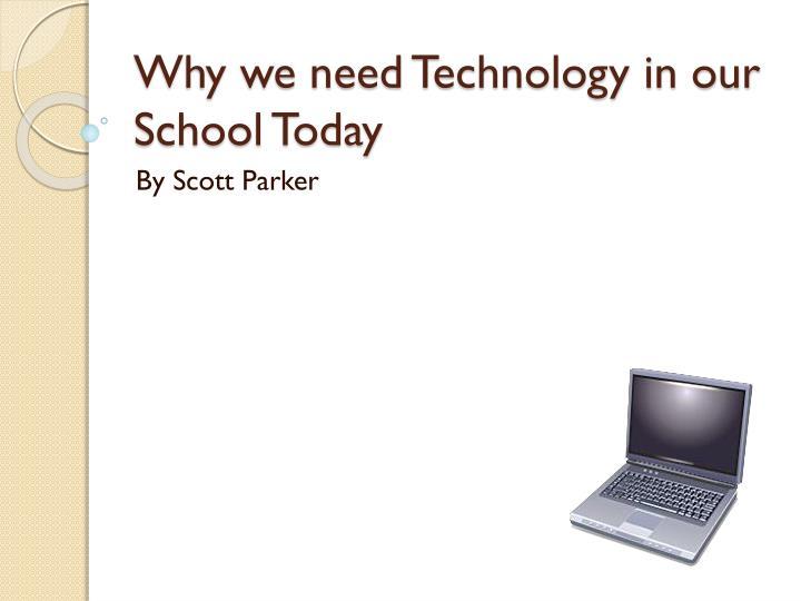 Why we need technology in our school today