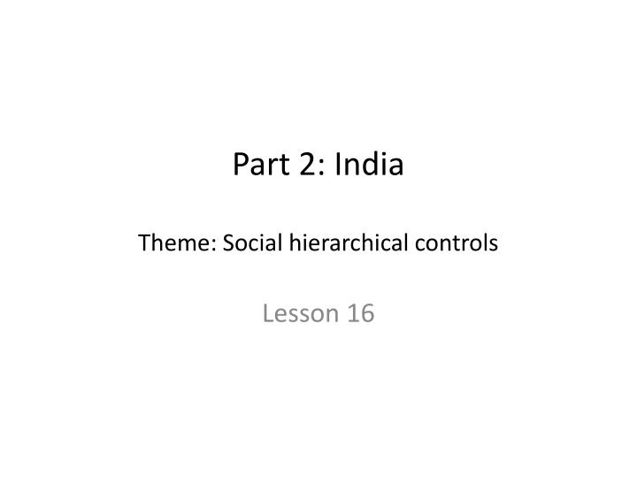 part 2 india theme social hierarchical controls n.