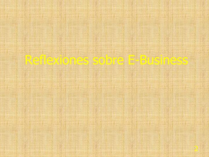 Reflexiones sobre e business