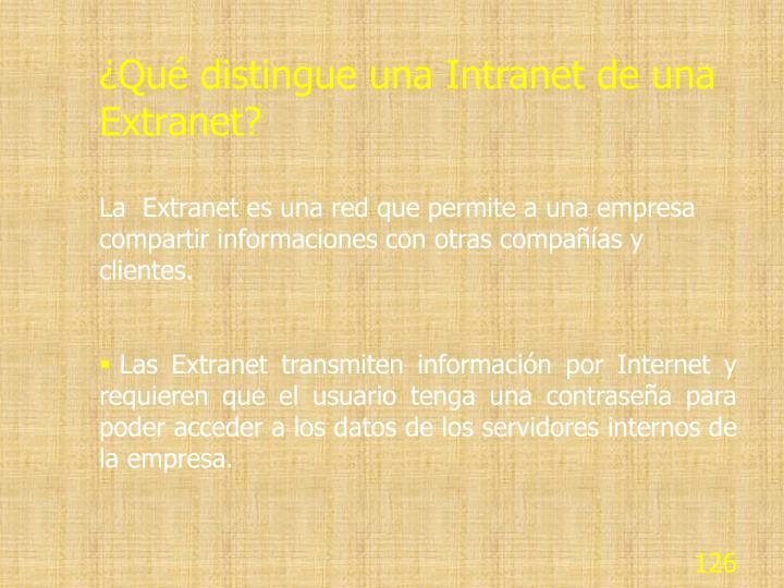 ¿Qué distingue una Intranet de una Extranet?