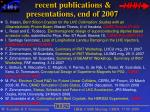 recent publications presentations end of 2007