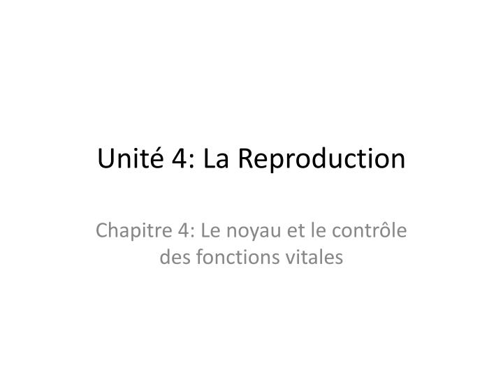 unit 4 la reproduction n.