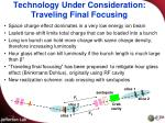 technology under consideration traveling final focusing