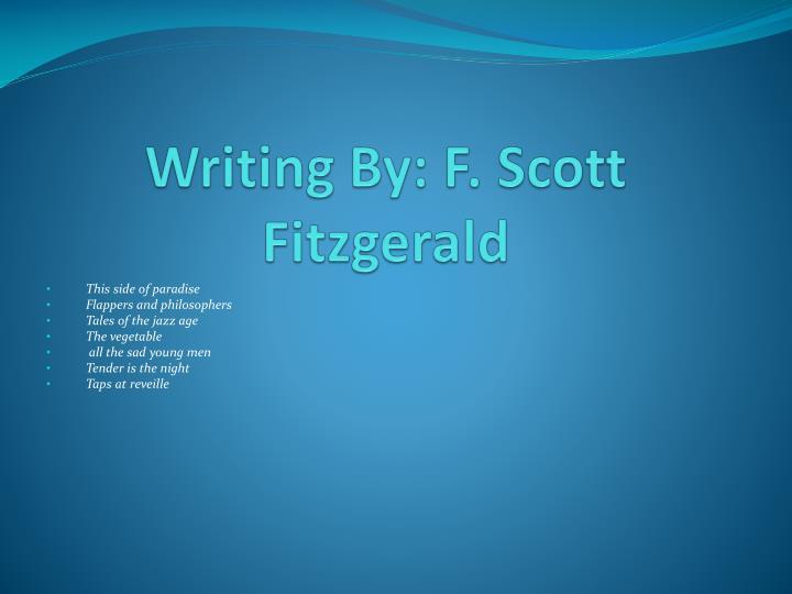 Writing By: F. Scott Fitzgerald