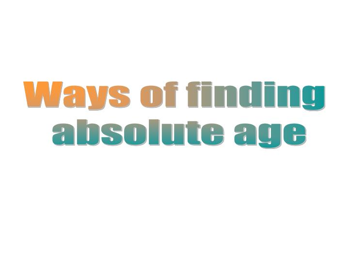 absolute age dating powerpoint Absolute age datingppt - google accounts  sign in.