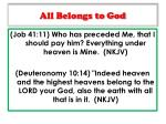 all belongs to god