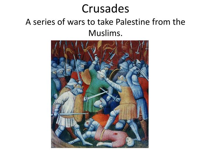 describing the crusaders of the western european christians The effects of the crusades the crusades were a series of wars between christians and muslims during the middle ages western european christians sought to gain.