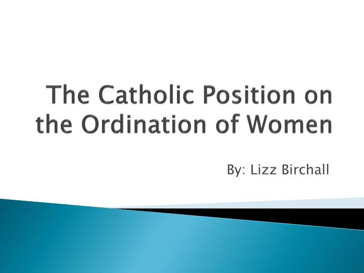 the catholic position on the ordination of women n.