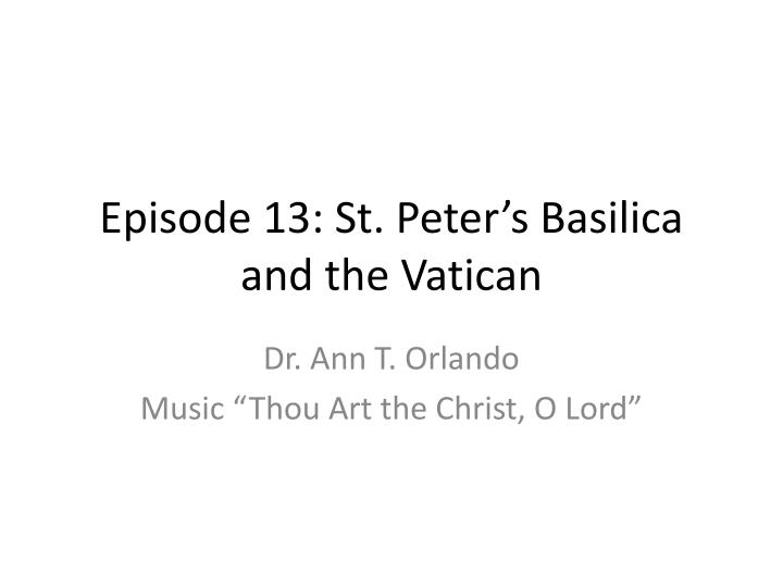 Episode 13 st peter s basilica and the vatican