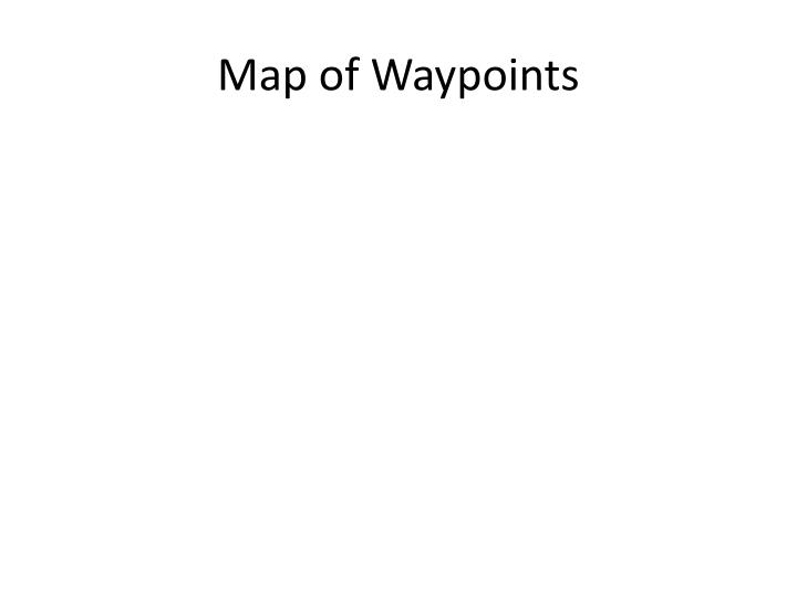 Map of waypoints