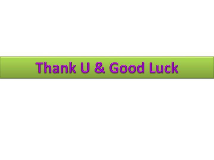 Thank U & Good Luck