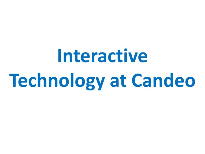 interactive technology at candeo n.