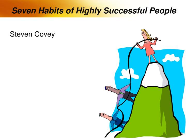 Seven Habits of Highly Successful People