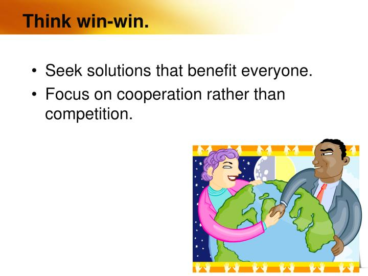Think win-win.