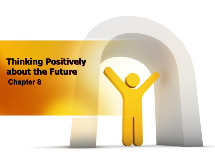 Thinking positively about the future