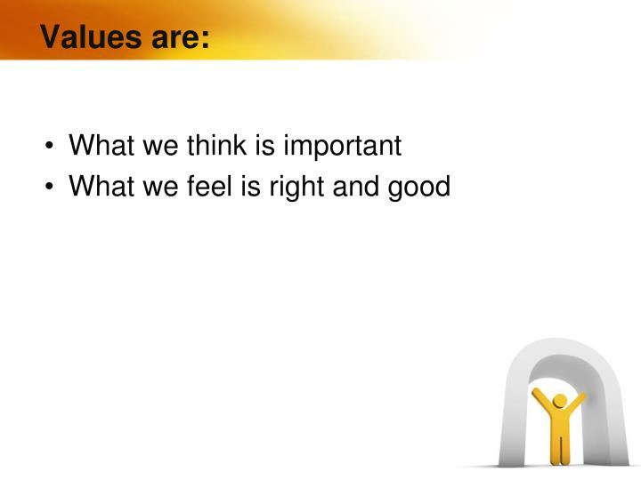 Values are: