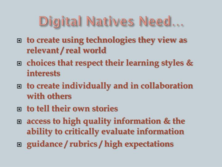 Digital Natives Need…