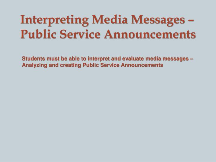 Interpreting Media Messages – Public Service Announcements